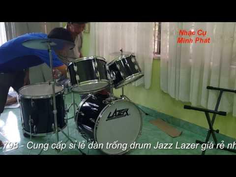 Trống jazz lazer ( Test) ,Nhạc cụ Minh Phát.