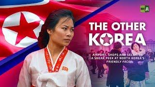The Other Korea. A sneak peek at North Korea's friendly face