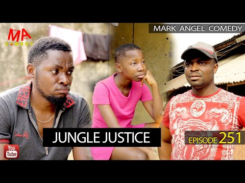 JUNGLE JUSTICE (Mark Angel Comedy) (Episode 251)