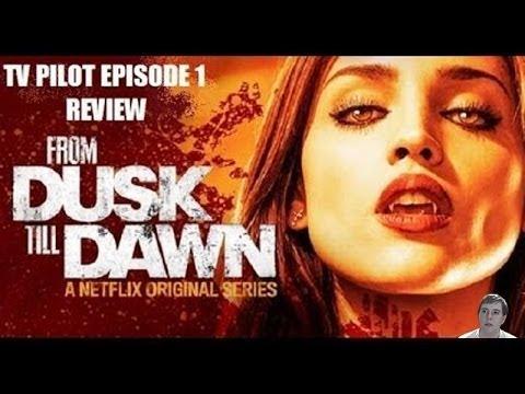 From Dusk till Dawn: The TV Series - Season 1 Episode 1 Pilot - Review