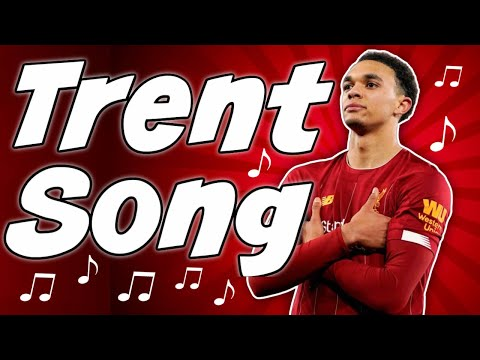 New Trent Alexander-Arnold Song Liverpool FC Chant