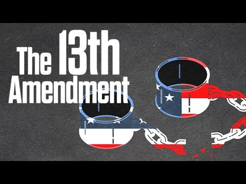 The 13th Amendment: Slavery is still legal under one condition