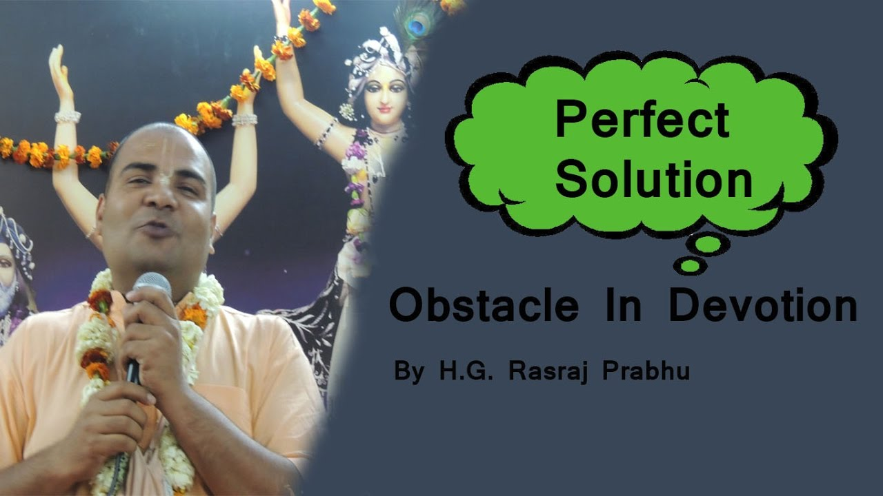 Humorous Talk -- Obstacle in Devotion -- By H.G. Rasraj Prabhu