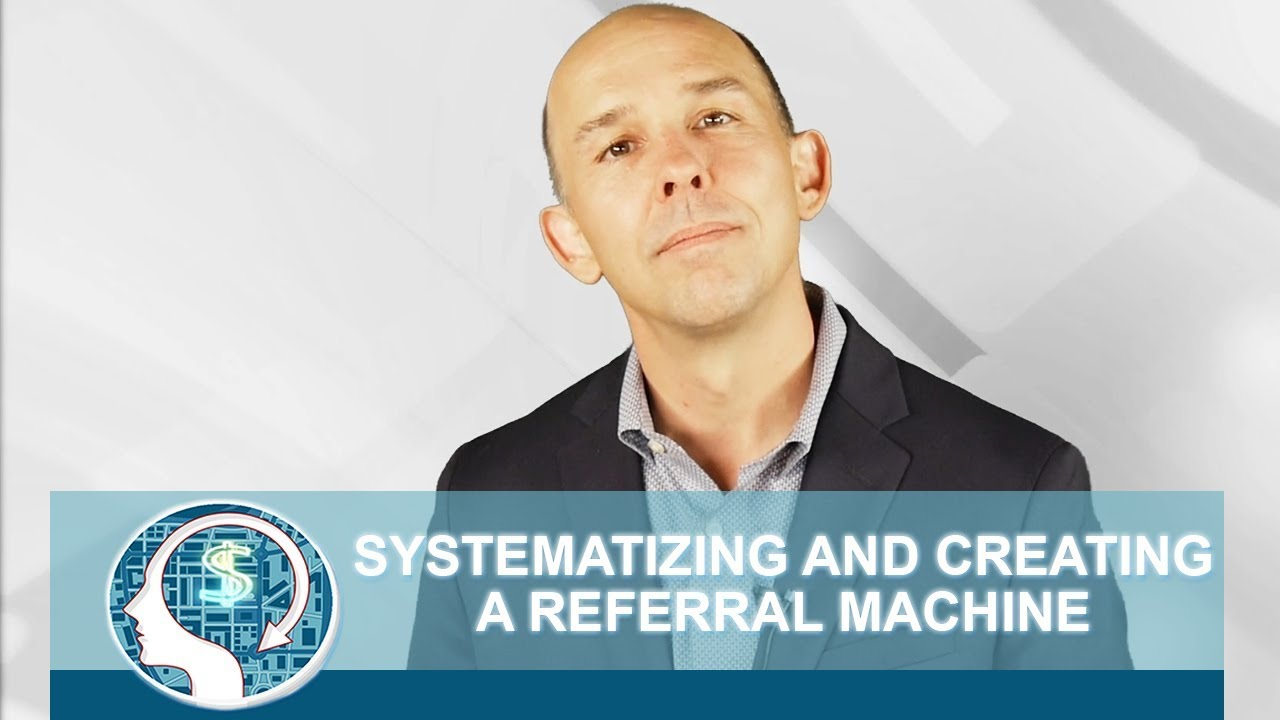 Systematizing and Creating a Referral Machine
