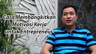 Cara Membangkitkan Motivasi Kerja untuk Entrepreneur