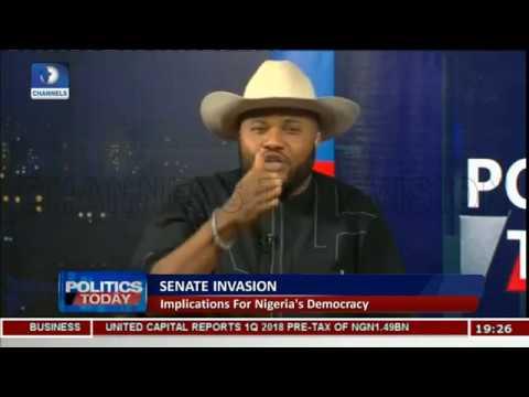 Senate Invasion: We All Must Condemn This Anti-Democratic Act-- Nwanyanwu  Politics Today 