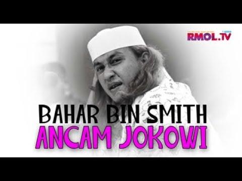 Bahar Bin Smith Ancam Jokowi