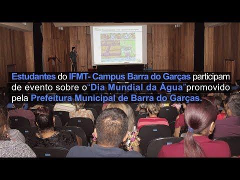 Estudante do IFMT-Campus Barra do Garças participam de evento sobre o Dia Mundial da Água