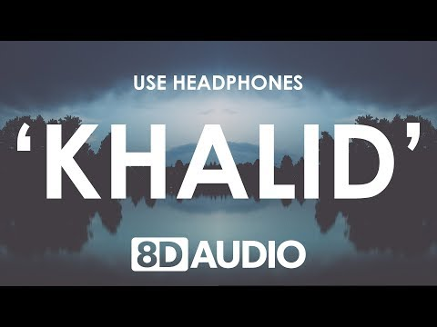 Khalid - Young Dumb & Broke (8D AUDIO) 🎧