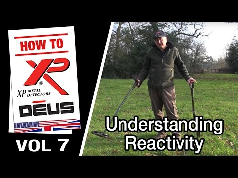 Vol 7: XP DEUS Understanding Reactivity