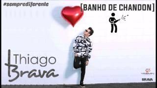 Download Lagu Thiago Brava - Banho De Chandon Mp3