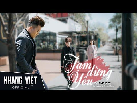 Tạm Dừng Yêu | Khang Việt | Official Music Video - Thời lượng: 5:01.