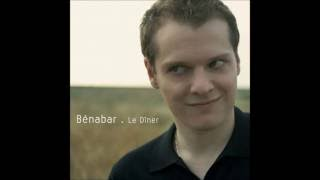 Benabar -  Le dîner Paroles/Lyrics