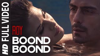 Video 'Boond Boond' FULL VIDEO Song | Roy | Ankit Tiwari | T-SERIES download in MP3, 3GP, MP4, WEBM, AVI, FLV January 2017