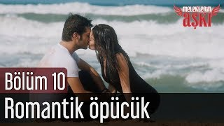 Meleklerin Aşkı 10. Bölüm - Romantik Öpücük