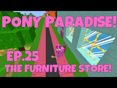 Pony Paradise! Ep.25 The Furniture Store!