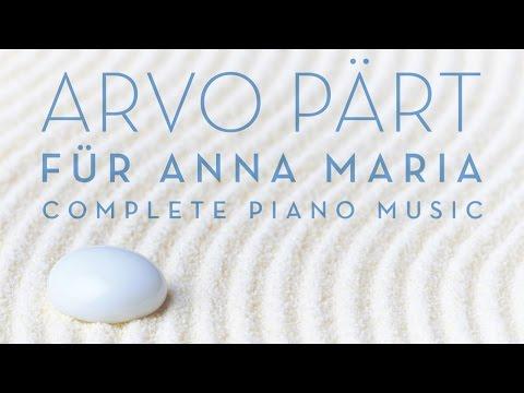 Arvo Pärt: Für Anna Maria: Complete Piano Music (Full Album) played by Jeroen van Veen (видео)