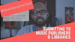 Submitting Music to Publishers & Libraries