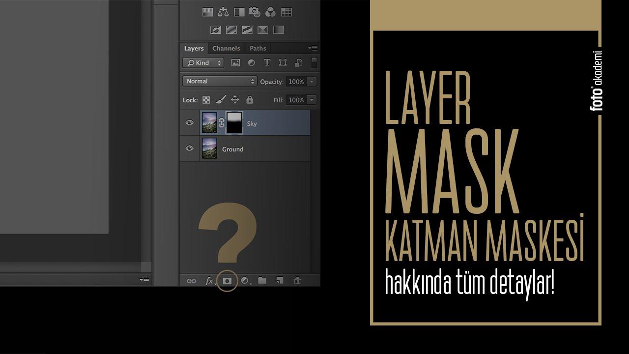 Layer mask ( katman maskesi ) nedir? Hakkında tüm detaylar...