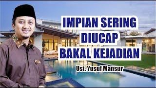 Video IMPIAN SERING DIUCAP BAKAL KEJADIAN - USTAD YUSUF MANSUR MP3, 3GP, MP4, WEBM, AVI, FLV September 2018