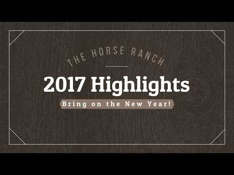 The Horse Ranch - 2017 Highlights
