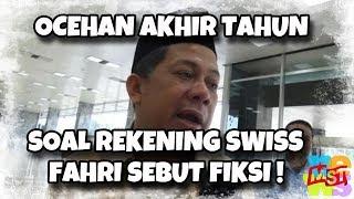 Video Kok Fahri Hamzah Belum-Belum Sudah Tuduh Fiksi Soal Buka-Bukaan Rekening Swiss? MP3, 3GP, MP4, WEBM, AVI, FLV Desember 2018
