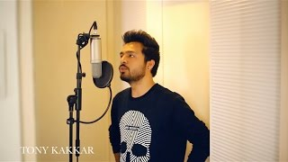 Subscribe To Tony Kakkar : https://goo.gl/vRdA2BCredits:-Singer - Tony KakkarOriginal Composition & Lyrics - Tony KakkarDon't forget to hit like and share. Feel free to comment your feedbacks and suggestions.