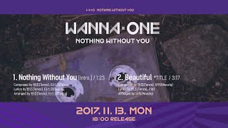 Video Wanna One Go [Preview] Wanna One ′1-1=0 (NOTHING WITHOUT YOU)′ 미리듣기 & 트랙리스트 170928 EP.4 MP3, 3GP, MP4, WEBM, AVI, FLV Maret 2018
