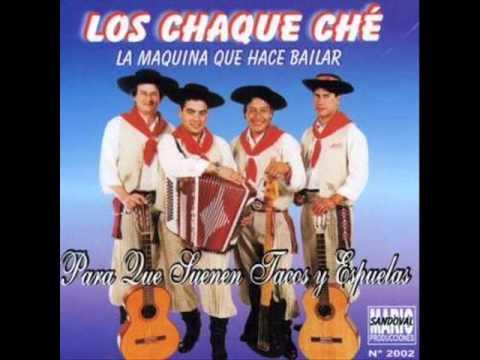 Los Chaque Che - Amanecer Campero - Eliseo Castillo - Mi Cabo de Siervo