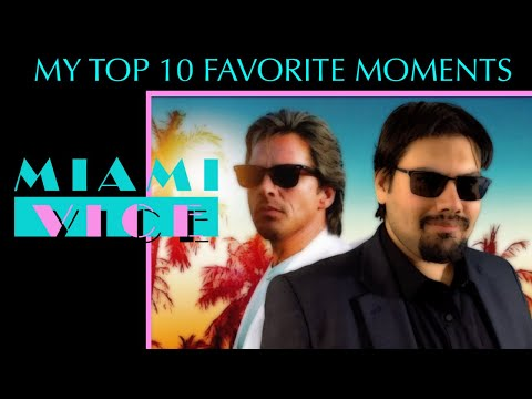 My Top 10 Favorite Miami Vice Moments