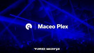 Maceo Plex - Live @ Time Warp 2017