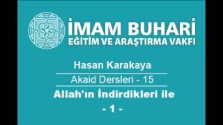 Hasan KARAKAYA Hocaefendi-Akaid Dersleri 15: Allah'ın İndirdikleriyle Hükmetmeyenler-I