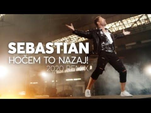 Sebastian - Hočem to nazaj! 2020 remix (Official Music Video)