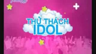 2 Idol - Duyen Anh - 2! Idol - Duyen Anh - Phan 5: Thu Thach Idol 1/2