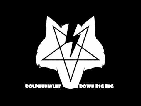 Dolphenwulf - Gear Down Big Rig