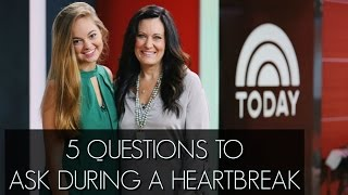 5 Questions To Ask During a Heartbreak | Lysa Terkeurst and Chelsea Crockett Series by Chelsea Crockett