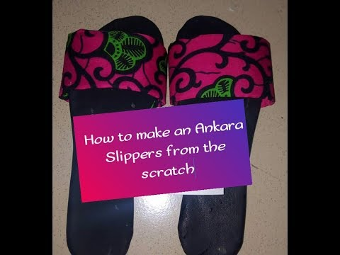 How To Make An Ankara Slippers From The Scratch By DoliveB