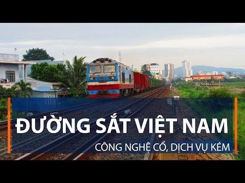 Đường sắt Việt Nam: Công nghệ cổ, dịch vụ kém | VTC1 - Thời lượng: 82 giây.