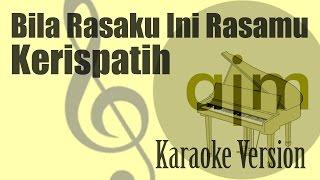 Kerispatih - Bila Rasaku Ini Rasamu Karaoke | Ayjeeme Karaoke