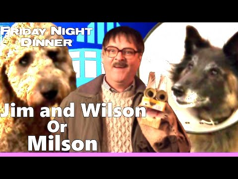 Jim and Wilson Or Milson Friday Night Dinner Funniest Moments