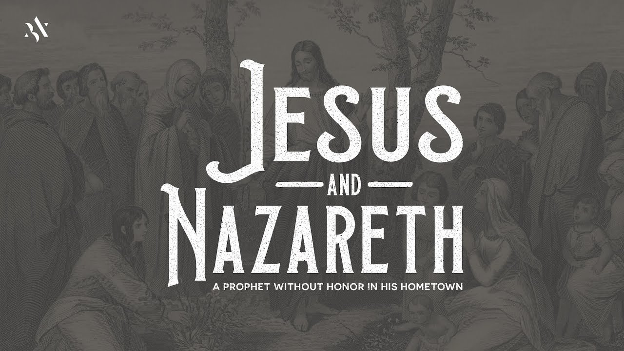 Jesus and Nazareth: A Prophet without Honor in His Hometown