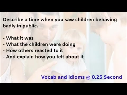 When you saw children behaving badly in Public| September to December cue cards| KB sample answers