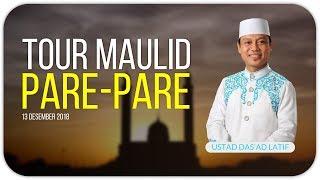 Video Ustad Das'ad Latif  - TOUR MAULID PARE-PARE MP3, 3GP, MP4, WEBM, AVI, FLV September 2019
