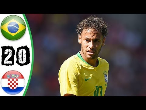 Brazil vs Croatia 2 0 All Goals & Highlights FRIENDLY MATCH 3 6 2018 HD   YouTube