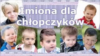 Video Imiona dla chłopczyków MP3, 3GP, MP4, WEBM, AVI, FLV Oktober 2018