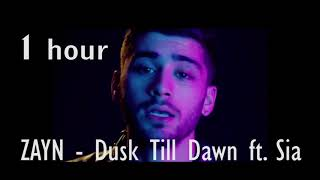 ZAYN - Dusk Till Dawn ft. Sia 1 hour (one  hour)
