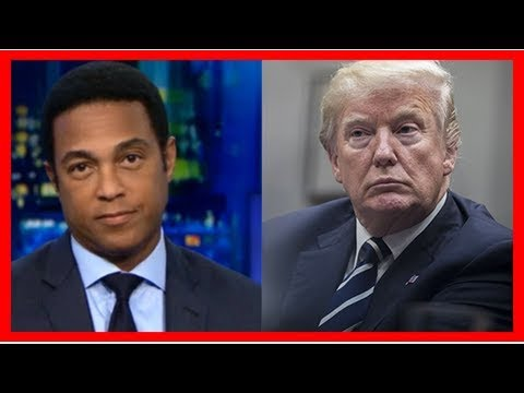 CNN's Don Lemon Slams Donald Trump On Live TV: The 'President Is Racist' — Watch
