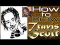 How To Draw A Quick Caricature Travis Scott