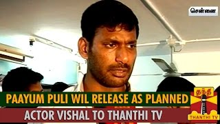Paayum Puli will Release As Planned : Actor Vishal Kollywood News 29/08/2015 Tamil Cinema Online