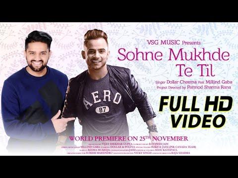 Video Sohne Mukhde Te Til Full Video   Dollar Cheema Ft. Millind Gaba   VSG Music   New Punjabi Song 2016 download in MP3, 3GP, MP4, WEBM, AVI, FLV January 2017